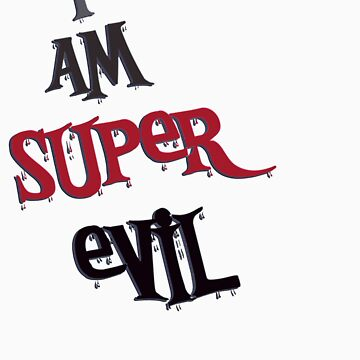 i am super evil by vampvamp