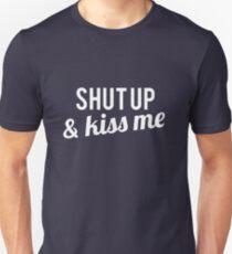 COUPLES SHUT UP & KISS ME Unisex T-Shirt