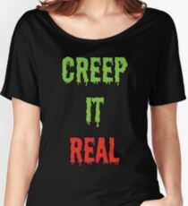 Creep it Real Tee Women's Relaxed Fit T-Shirt