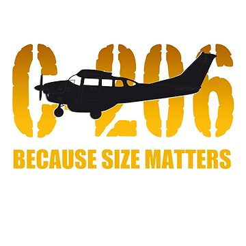 "Cessna C-206 ""Because Size Matters""  by clubwah"