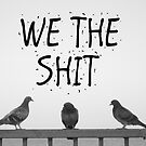 We the Shit by RichCaspian