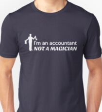 I'm an accountant, not a magician T-Shirt