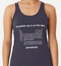 Chemists do it on the table (Periodically) Women's Tank Top