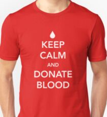 Keep Calm and Donate Blood Unisex T-Shirt