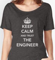 Keep calm I'm the engineer Women's Relaxed Fit T-Shirt