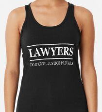 Lawyers do it until justice prevails Racerback Tank Top