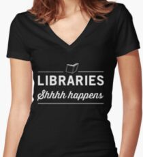 Libraries. Shh Happens Women's Fitted V-Neck T-Shirt