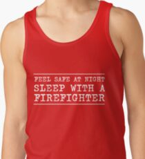 Feel safe at night sleep with the firefighter Tank Top