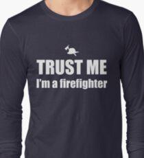 Trust Me, I'm a Firefighter Long Sleeve T-Shirt