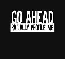 Racial Profile Unisex T-Shirt