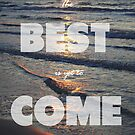 The Best is Yet to Come by Libertad  Leal