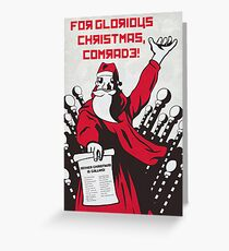 For Glorious Christmas, Comrade! Greeting Card