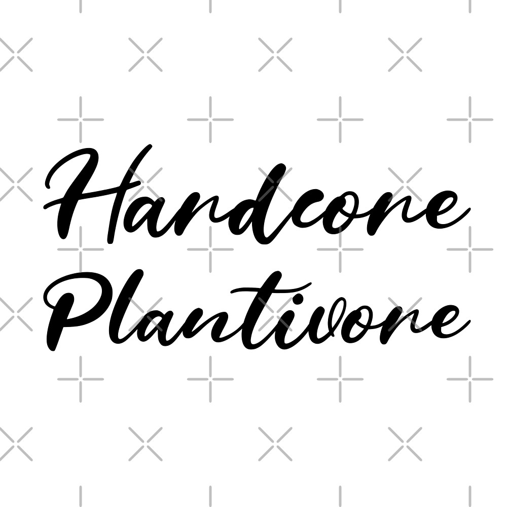 Hardcore Plantivore Black by Sweevy Swag