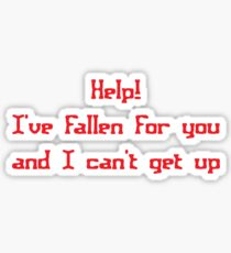 Help! I've fallen for you and I can't get up Sticker