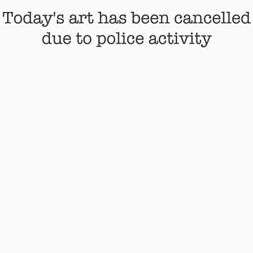 Today's art has been cancelled due to police activity (Banksy) by mess