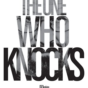 The One Who Knocks by coffeespoon