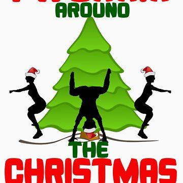 Twerk'n around the Christmas tree by beggr