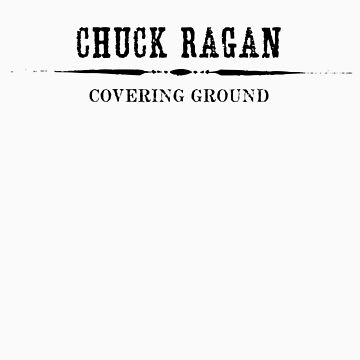 Chuck Ragan - Covering Ground (for lighter shirts) by LeonBest