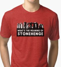 What's the meaning of stonehenge ? Tri-blend T-Shirt