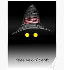 Maybe We Don't Exist - Final Fantasy IX (Vivi) Poster