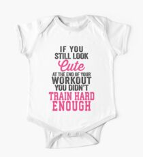 If You Still Look Cute At The End Of Your Workout You Didn't Train Hard Enough One Piece - Short Sleeve