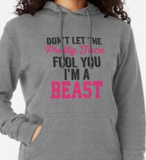 Don't Let The Pretty Face Fool You I'm A Beast (Pink) Leichter Hoodie