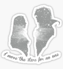 I Move The Stars For No One Sticker