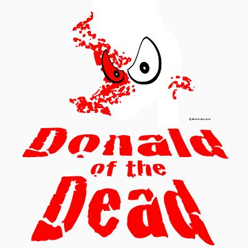 Donald of the Dead by RichWilkie