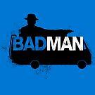 Bad Man by RebelArts