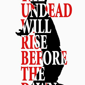 The Undead Will Rise by PaperGoblin