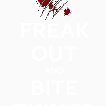 Freak Out and Bite Things by butterwort