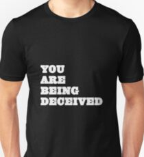 You are being deceived (but white) T-Shirt