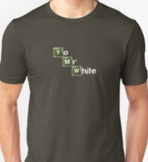 Yo Mr White. Unisex T-Shirt