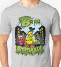 B is for Brains! Unisex T-Shirt