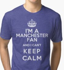 Keep Calm I Support Manchester United Tri-blend T-Shirt