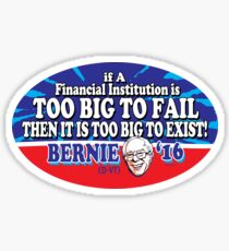 Bernie Sanders Banks Too Big to Fail Sticker
