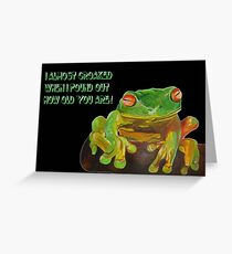 I Almost Croaked Birthday Greeting Greeting Card