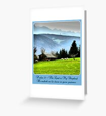 Psalm 23 The Lord is my Shepherd ~ He maketh me lie down in green pastures Greeting Card