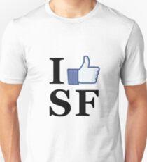 I Like SF - I Love SF - San Francisco Unisex T-Shirt