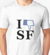 I Unlike SF - I Love SF - San Francisco Unisex T-Shirt