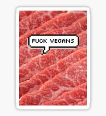Fuck Vegans Sticker