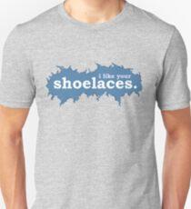 Tee: I like your shoelaces Unisex T-Shirt