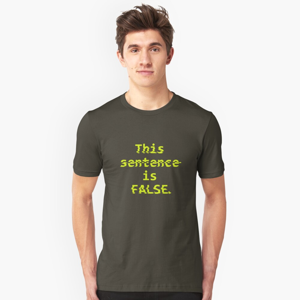 Paradox Shirt - This sentence is FALSE. Unisex T-Shirt Front