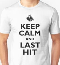 Keep Calm And Last Hit Unisex T-Shirt