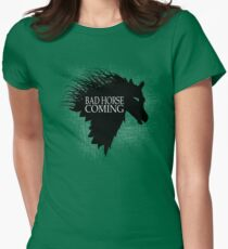 Bad Horse is Coming Womens Fitted T-Shirt