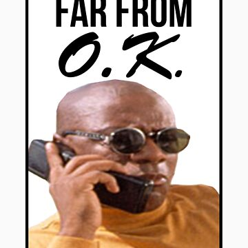 Far From O.K. by aparker