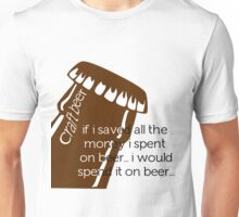 Spend it on Beer Unisex T-Shirt