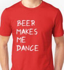 Beer makes me dance Unisex T-Shirt