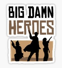 Big Damn Heroes Sticker