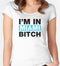 I'm in Miami Bitch Women's Fitted Scoop T-Shirt